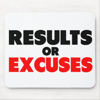 Results or Excuses   Fitness Quote Mouse Pads
