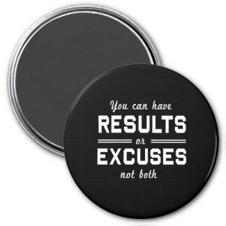 Results or Excuses Refrigerator Magnet