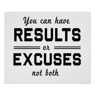 Results or Excuses Print