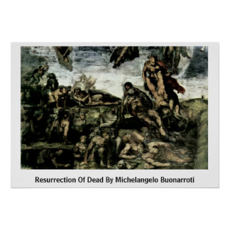 Resurrection Of Dead By Michelangelo Buonarroti Poster
