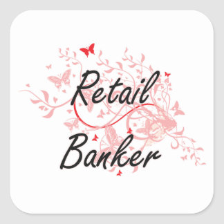 Retail Banker Artistic Job Design with Butterflies Square Sticker