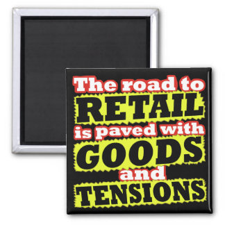 Retail Goods and Tensions Pun Magnet