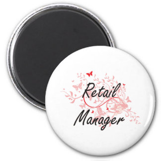 Retail Manager Artistic Job Design with Butterflie 2 Inch Round Magnet