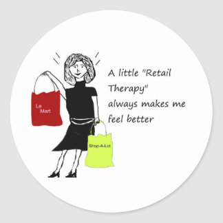 Retail Therapy...Always Makes me feel Better Sticker