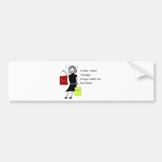 Retail Therapy Makes me feel Better Car Bumper Sticker