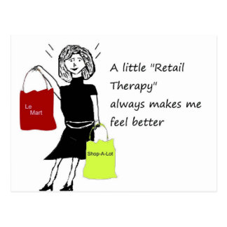 Retail Therapy Makes me feel Better Postcard