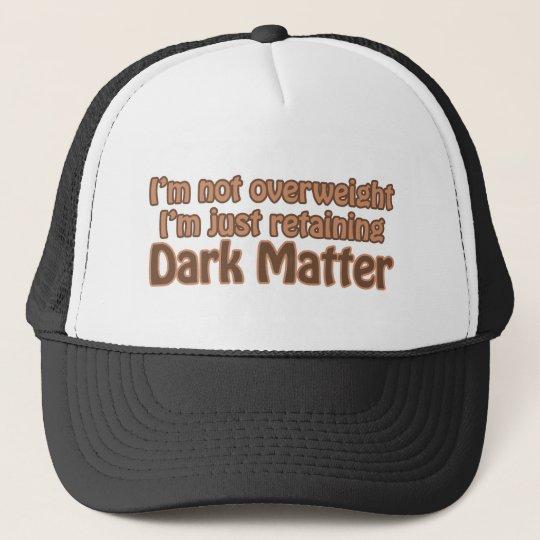 Retaining Dark Matter Trucker Hat