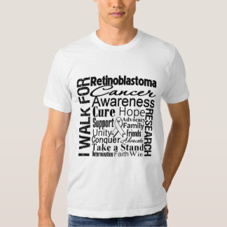 Retinoblastoma Cancer Awareness Walk Tee Shirts