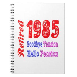 Retirado 1985, adiós pensión de la tensión hola cuaderno