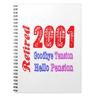 Retirado 2001, adiós pensión de la tensión hola libro de apuntes