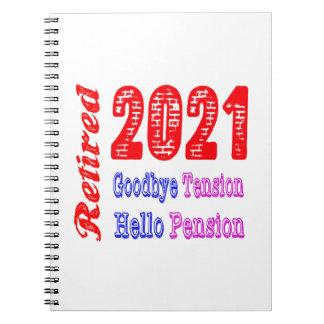 Retirado 2021, adiós pensión de la tensión hola libro de apuntes con espiral