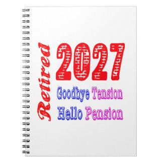 Retirado 2027, adiós pensión de la tensión hola libro de apuntes con espiral