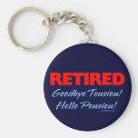 Retirado: ¡Adiós pensión de la tensión hola! Llavero Personalizado