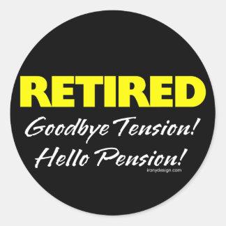 Retirado: ¡Adiós pensión de la tensión hola! Pegatina Redonda