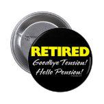 Retirado: ¡Adiós pensión de la tensión hola! Pin