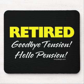 Retirado: ¡Adiós pensión de la tensión hola! Alfombrilla De Raton