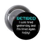 ¿Retirado o cansado? Pin