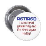 ¿Retirado o cansado? Pins