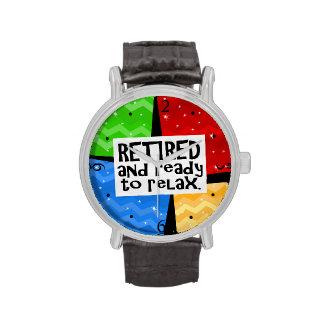 Retirado y aliste para relajarse, retiro divertido reloj