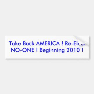 ¡Retire AMÉRICA! ¡Reelija NADIE! El comenzar… Pegatina Para Auto