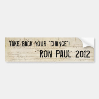 """""""Retire su cambio"""" Ron Paul 2012 Etiqueta De Parachoque"""