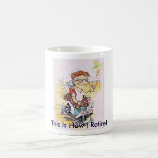 retire This Is How I Retire Mug