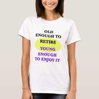 Retire Young T-Shirt