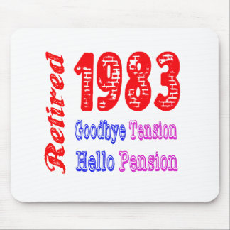Retired 1983 , Goodbye Tension Hello Pension Mousepad