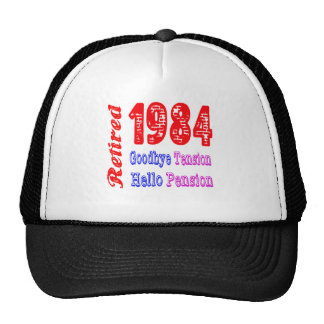 Retired 1984 , Goodbye Tension Hello Pension Trucker Hat