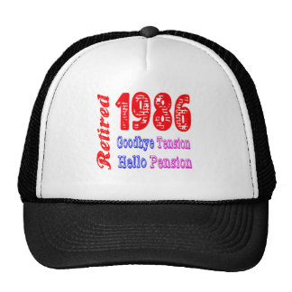Retired 1986 , Goodbye Tension Hello Pension Trucker Hat