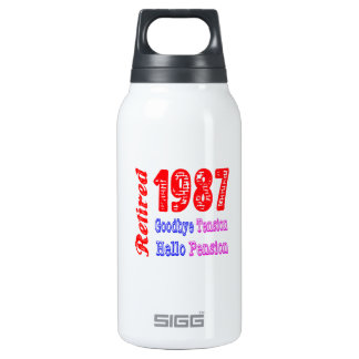 Retired 1987 , Goodbye Tension Hello Pension 10 Oz Insulated SIGG Thermos Water Bottle