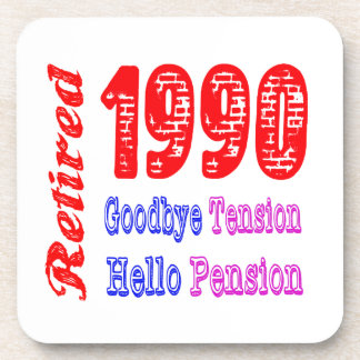 Retired 1990 , Goodbye Tension Hello Pension Drink Coaster