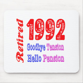 Retired 1992 , Goodbye Tension Hello Pension Mouse Pads
