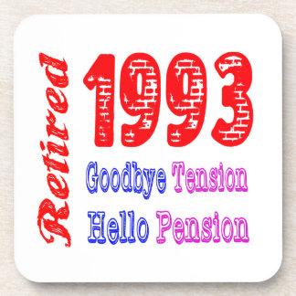 Retired 1993 , Goodbye Tension Hello Pension Coasters