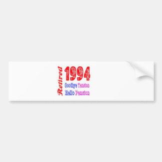 Retired 1994 , Goodbye Tension Hello Pension Car Bumper Sticker