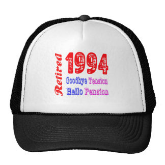Retired 1994 , Goodbye Tension Hello Pension Trucker Hat