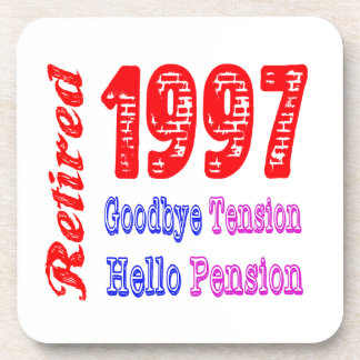 Retired 1997 , Goodbye Tension Hello Pension Drink Coasters