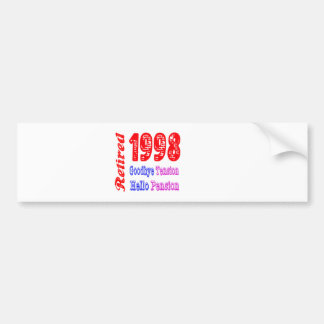 Retired 1998 , Goodbye Tension Hello Pension Car Bumper Sticker