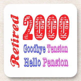 Retired 2000 , Goodbye Tension Hello Pension Coasters