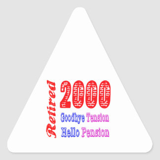 Retired 2000 , Goodbye Tension Hello Pension Triangle Stickers