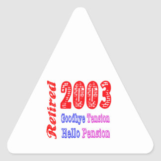Retired 2003 , Goodbye Tension Hello Pension Sticker