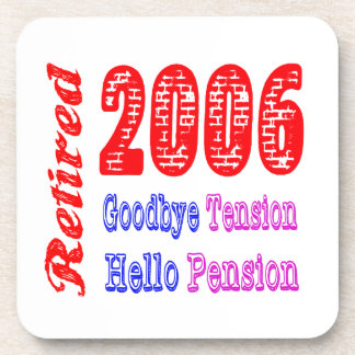 Retired 2006 , Goodbye Tension Hello Pension Coasters