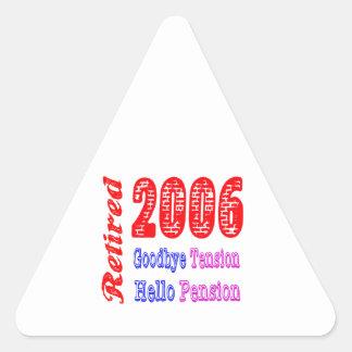 Retired 2006 , Goodbye Tension Hello Pension Sticker