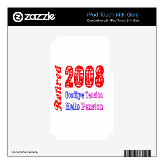 Retired 2008 , Goodbye Tension Hello Pension Decal For iPod Touch 4G