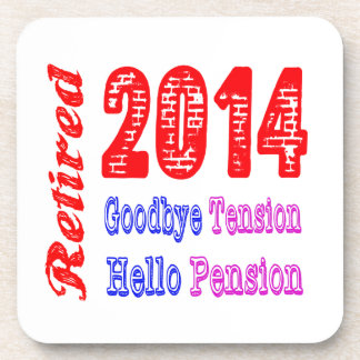 Retired 2014 , Goodbye Tension Hello Pension Coasters