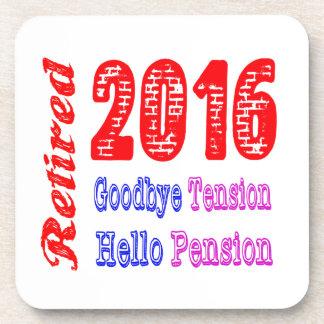 Retired 2016 , Goodbye Tension Hello Pension Beverage Coasters