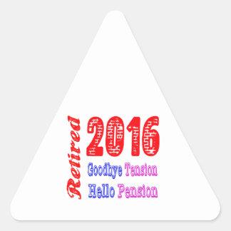 Retired 2016 , Goodbye Tension Hello Pension Triangle Sticker
