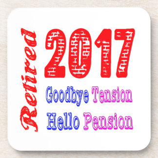 Retired 2017 , Goodbye Tension Hello Pension Drink Coaster