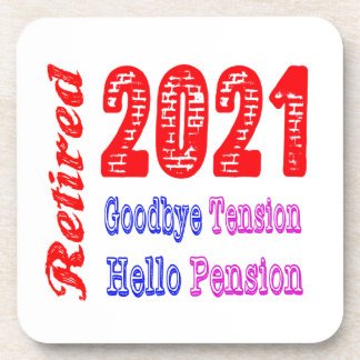 Retired 2021 ,Goodbye Tension Hello Pension Drink Coasters