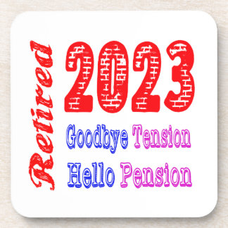 Retired 2023 , Goodbye Tension Hello Pension Coasters